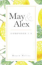 May & Alex by MayenWrites