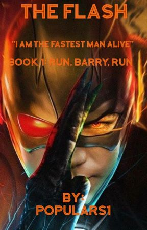 The Flash Book 1: Run, Barry, Run by PopularS1