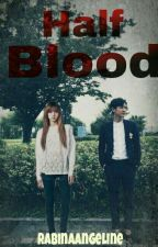 Half Blood by RabinaAngeline