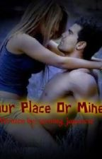 Your Place Or Mine? BOOK VERSION  (PUBLISHED BY VIVA PSICOM) by turning_japanese