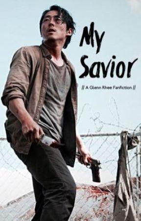 My Savior // A Glenn Rhee Fanfiction // by IsabellaNDaniels