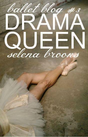 Drama Queen (Ballet Blog #3) ★