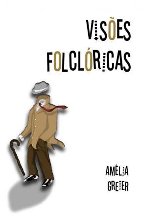 Visões Folclóricas by AmeliaGreier