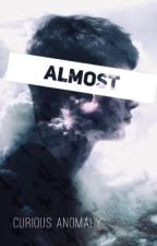 A l m o s t  ❖  by kaidoz_