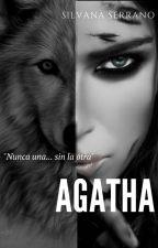 Agatha. La Alpha Suprema by SilvanaSerrano15