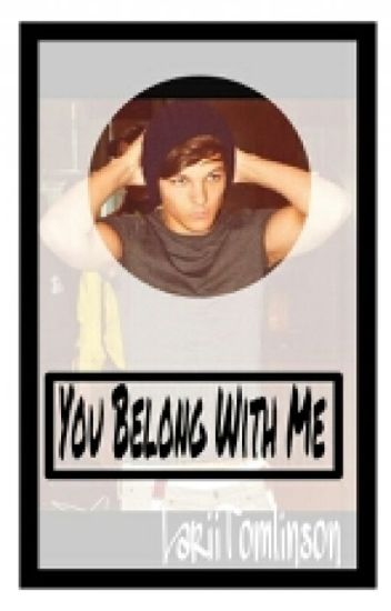 You belong with me (Louis Tomlinson y Tu )[Terminada]