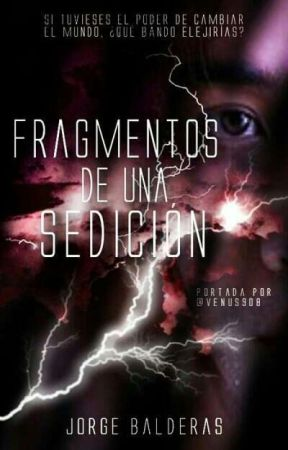 Fragmentos de una Sedición. by JorgeBalderas