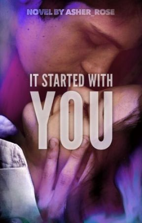 It started with you | watty's 2017 by asher_rose