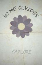 No me olvides. by Caflore