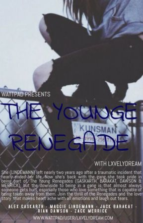 The Young Renegade 🥀 {au} by LxvelyDream
