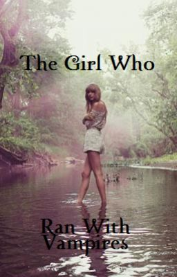 The Girl Who Runs With Vampires