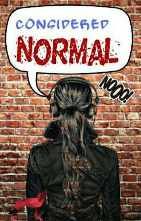 Considered Normal by MiladyWolf190