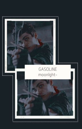 Gasoline ➸ Martin. by _justanotherone_
