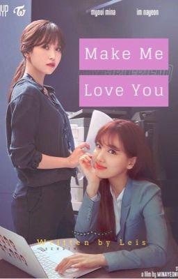 Đọc truyện [LONGFIC][MinaYeon] Make Me Love You