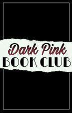 Dark Pink Book Club by DarkPink81