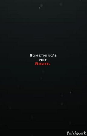 Something's Not Right by Patch_w0rk