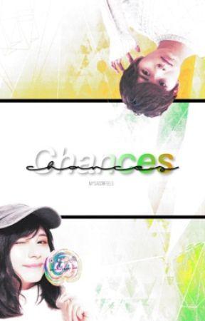 Chances by hischameleon