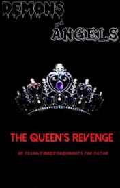 Demons and Angels: The Queen's Revenge by notlarrywhoran