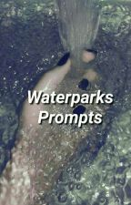 Waterparks Prompts  by TvandAdolesence