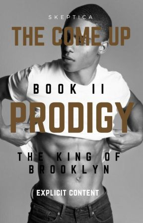 The Come Up (Book II) : PRODIGY by Adrenalin5