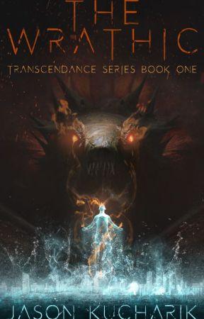 The Wrathic: Transcendence Series Book 1 by JasonKucharik