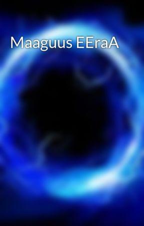 Maaguus EEraA by JeCi88