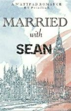 MARRIED with SEAN by PrisiliaK