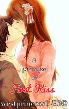 A Promise of First Kiss by westprincess1793