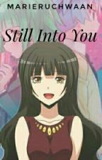 Still Into You (NagiKae Fanfiction) by marieruchwaan