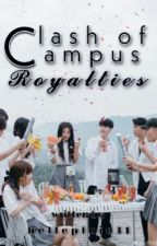 Clash Of Campus Royalties by QueenAyahli