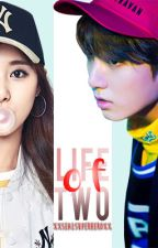 THE LIFE OF 2 (A JUNGKOOK AND TZUYU FANFIC) COMPLETED by XXSEALSUPERHEROxx