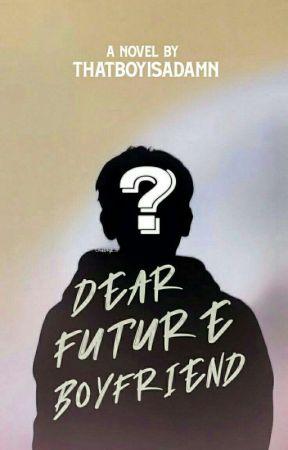 Dear Future Boyfriend by TheWantedBoy