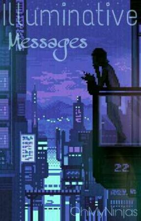 Illuminative Messages by OhMyNinjas