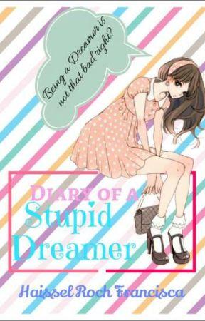 Diary of a Stupid Dreamer by STAR_ELYCA13
