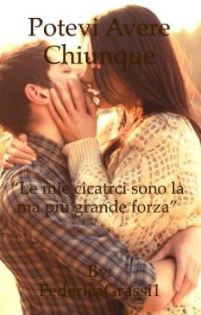 •Potevi avere chiunque...• by FedericaGrassi1