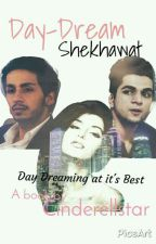 Day-dream Shekhawat!✔ #WritingChallenge #missiontelly #tellyawards by Cindrellstar