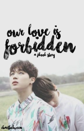 Our Love is Forbidden {JIKOOK} by chaethekween