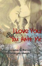 I Love You, But You Hate Me by sheegafkim