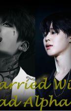 Married With Bad Alpha ?! (KooMin / Jimin Uke) by SungSooRa