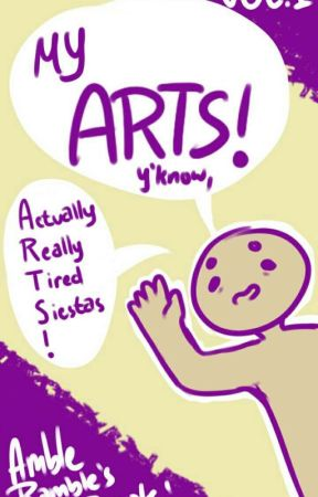 My ARTS! (Actually Really Tired Siestas) by AmbleRamble