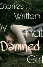 Stories : Written By That Damned Girl  by Vampirefreak_