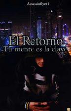 El Retorno (Saga El Cazador, libro #III) by Assassinflyer1