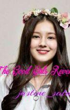 The Good Girls Revenge by JastineSatan19