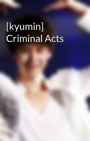 [kyumin] Criminal Acts by ys137km