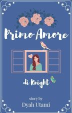 Primo Amore di Knight by DyahUtami