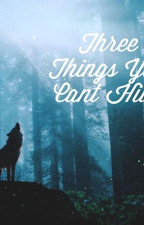 Three Things You Can't Hide // mature content// by maori_princess