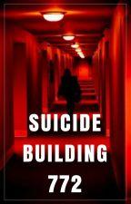 Suicide Building 772 (#Wattys2017) by IamNaurin