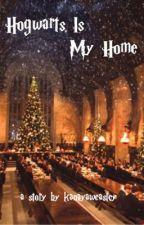 Hogwarts Is My Home by kanayaweasley