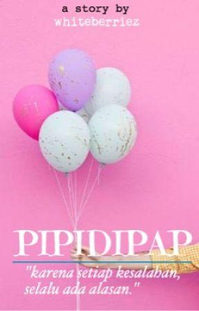 PIPIDIPAP by whiteberriez