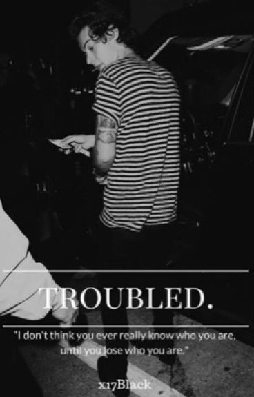 Troubled.